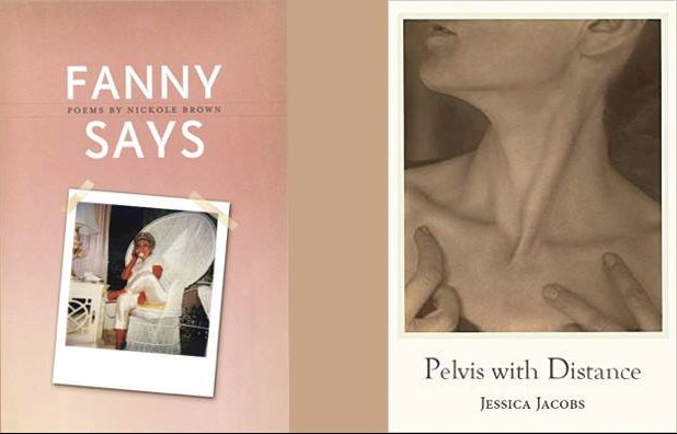 "Poets Nickole Brown and Jessica Jacobs sign new collections: ""Fanny Says: A Biography in Poems,"" and ""Pelvis with Distance"""