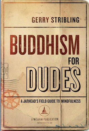 "Gerry Stribling discusses and signs, ""Buddhism for Dudes: A Jarhead's Field Guide to Mindfulness"""