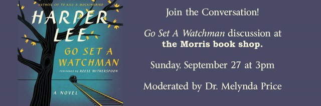 "Let's Talk: Harper Lee's ""Go Set A Watchman"" Discussion at The Morris Book Shop"