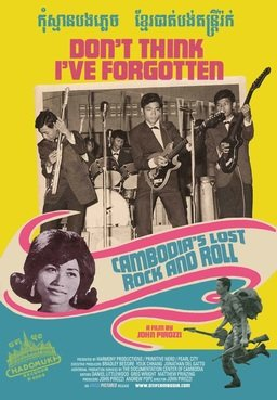 "Filmslang: ""Don't Think I've Forgotten: Cambodia's Lost Rock and Roll"""