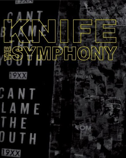 Knife The Symphony/ Nonagon/ My Only Organ