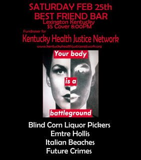 YOUR BODY IS A BATTLEGROUND: Benefit for Ky Health Justice Network ft. Blind Corn Liquor Pickers, Italian Beaches and more