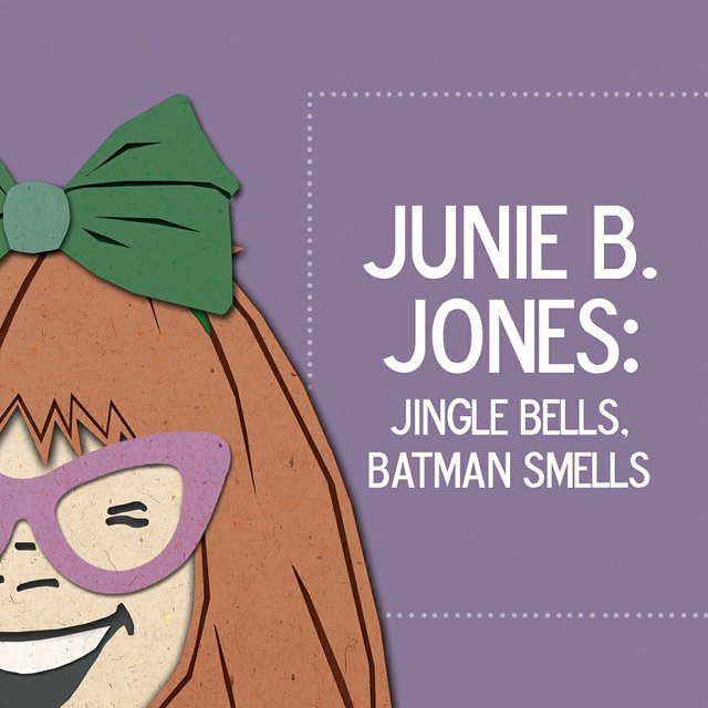 "Lexington Children's Theatre: ""Junie B. Jones: Jingle Bells, Batman Smells"""