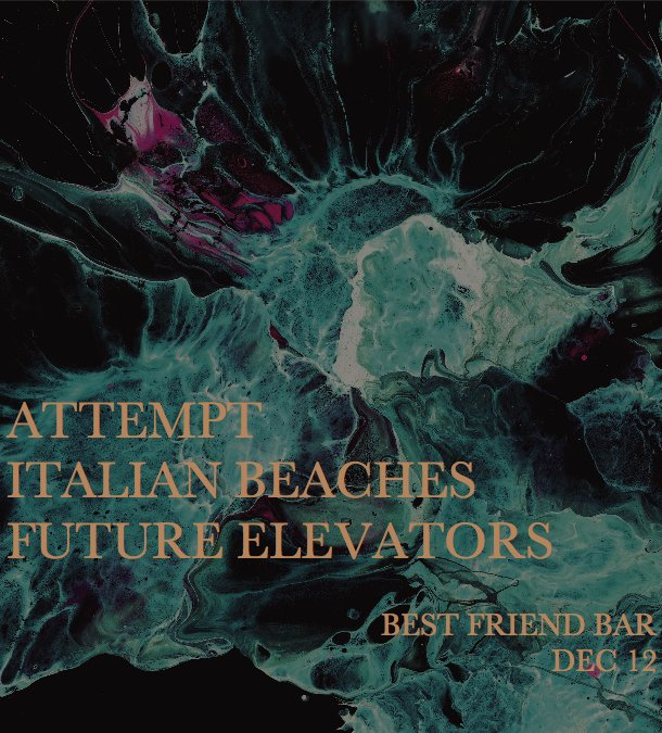 Attempt/ Italian Beaches/ Future Elevators