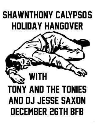 Shawnthony Calypso's Holiday Hangover