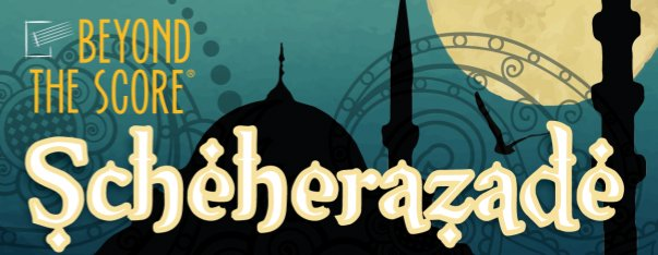 Lexington Philharmonic – Beyond The Score: Scheherazade