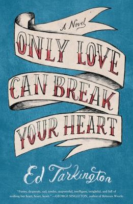 """Ed Tarkington reads and signs, """"Only Love Can Break Your Heart"""""""