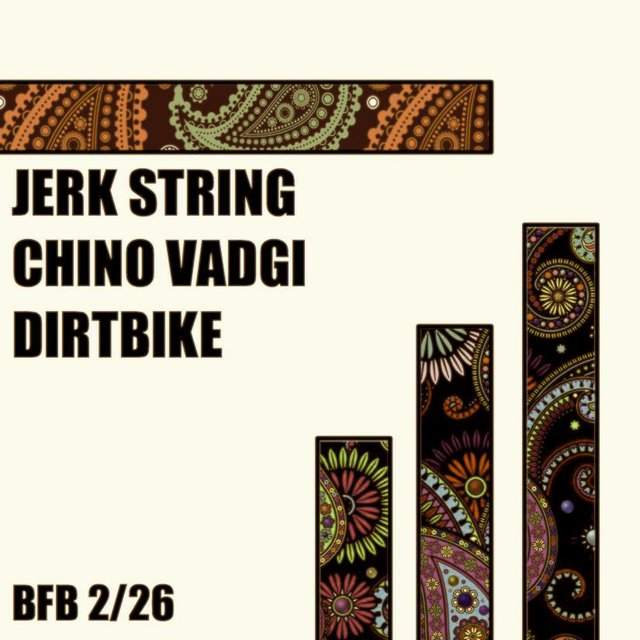 Jerk String/ Dirtbike/ Chino Vadgi