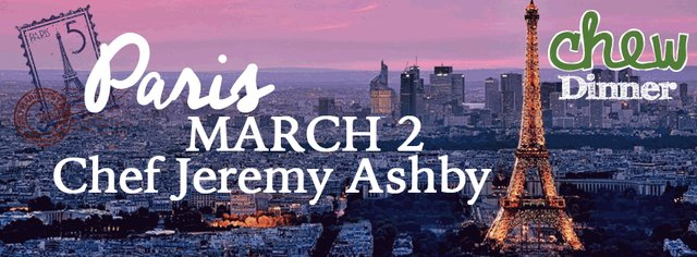 CHEW Dinner Series – Paris: w/ Chef Jeremy Ashby