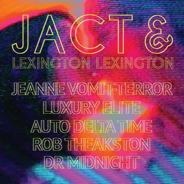 JACT and Lexington Lexington: Jeanne Vomit-Terror/ Luxury Elite and more