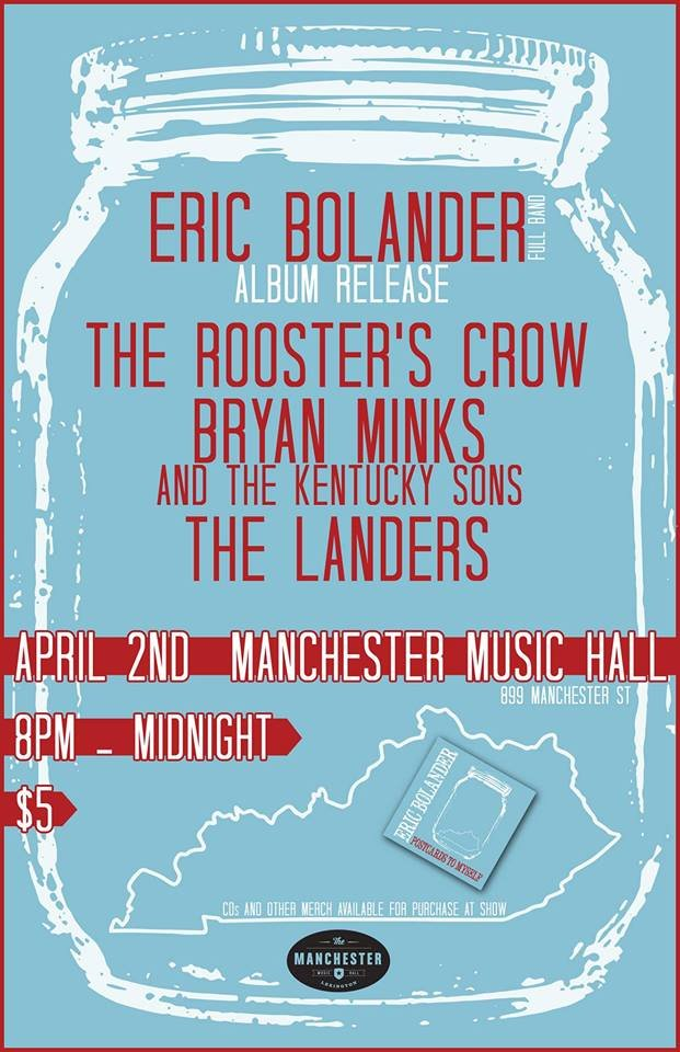 Eric Bolander Album Release Show/ The Rooster's Crow/ The Landers/ Bryan Minks and The Kentucky Sons