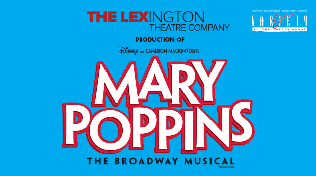 "The Lexington Theatre Co.: ""Mary Poppins"""