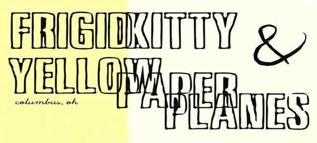 Yellow Paper Planes/ Frigid Kitty