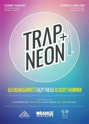Trap Neon: DJ Logan Garrett/ Only Crew/ Turich