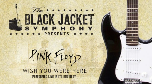 "Black Jacket Symphony: Pink Floyd ""Wish You Were Here"""