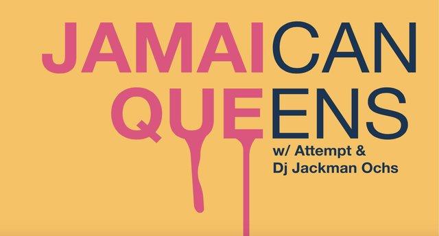 Jamaican Queens/ Attempt/ DJ Jackman Ochs